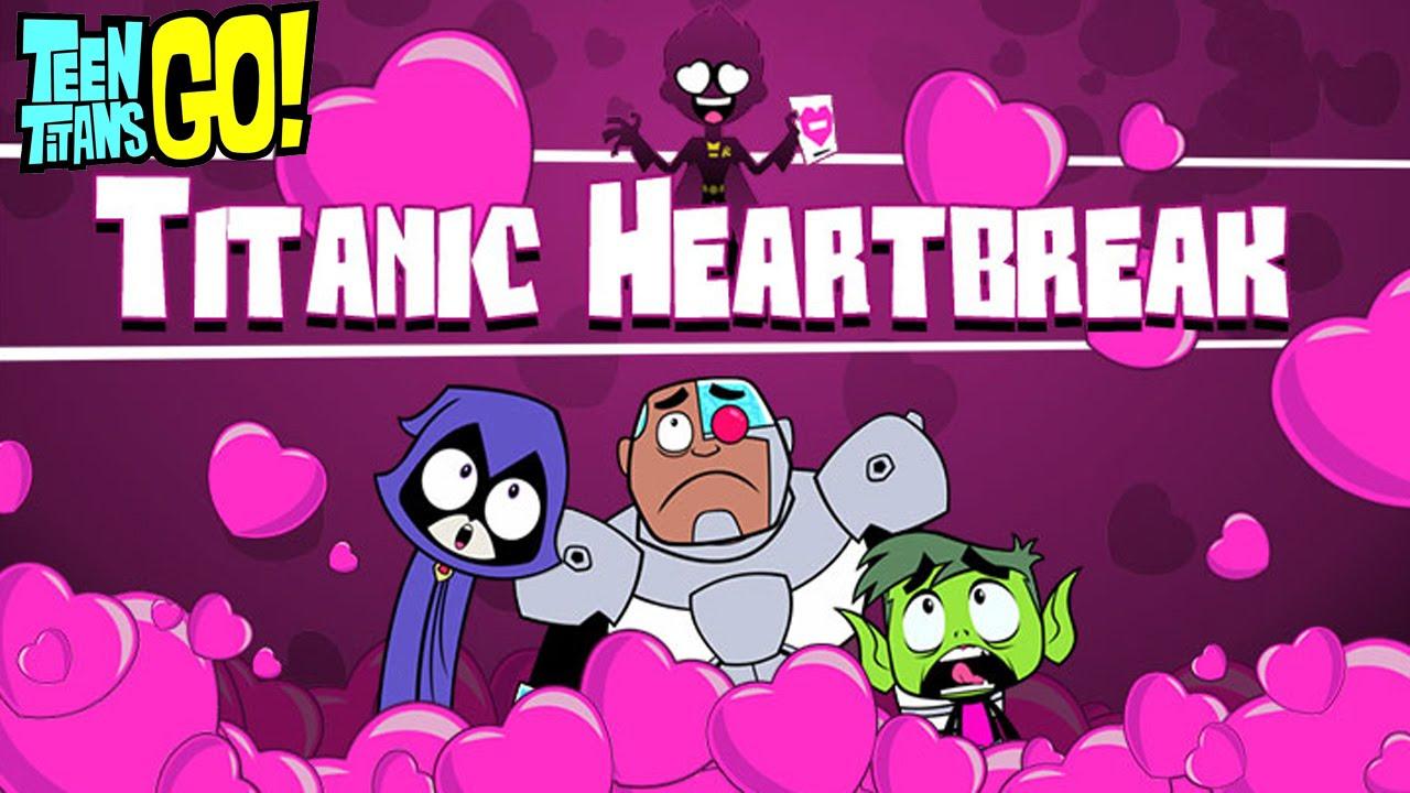 Teen Titans Go Game Titanic Heartbreak Cartoon Network