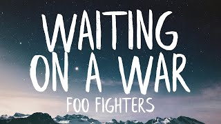 Foo Fighters - Waiting On A War (Lyrics) (Best Version) | Is there more to this than that?