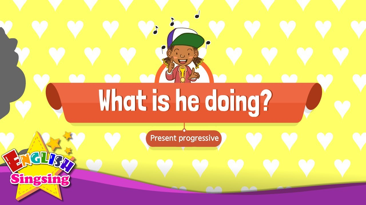 [Present progressive] What is he doing? - Educational Rap for Kids - English song for Children