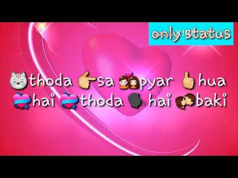 Latest Whatsapp status video thoda sa pyar hua hai video and ringtone