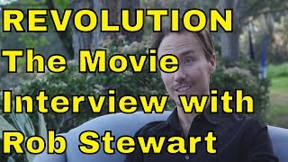 REVOLUTION - The ENVIRONMENTAL Movie - Interview the Making of Revolution with Rob Stewart