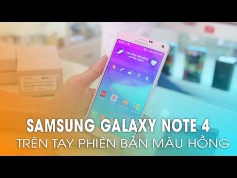 Samsung Galaxy Note 4: Trên tay 2 phiên bản màu Vàng và Hồng cực chất!