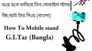 how to make mobile stand using (g.I.tar)