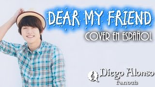 Dear my Friend - UKiss (Feliz San Valentin Mensa ♥ ) {Spanish Cover}