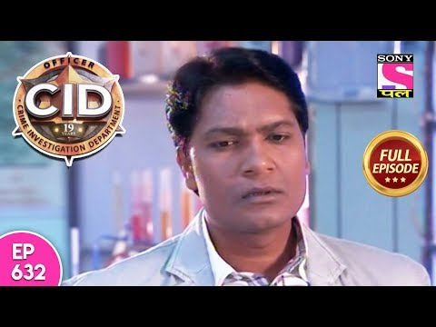 CID - Full Episode - 632 - 20th  March , 2018