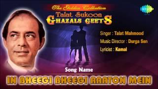 In Bheegi Bheegi Raaton Mein | Ghazal Song | Talat Mahmood