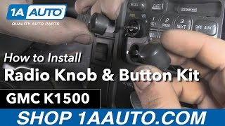 How to Replace Install Radio Knob Kit 1996 GMC Sierra K1500 Buy Quality Auto Parts at 1AAuto.com