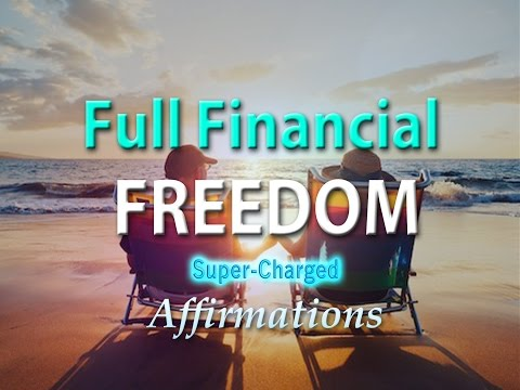 Full financial Freedom - Super-Charged Affirmations for Achieving Financial  Freedom