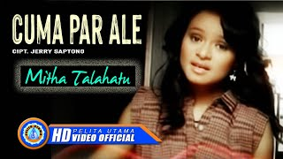 Download Lagu Mitha Talahatu - Cuma Par Ale (Official Music Video) mp3