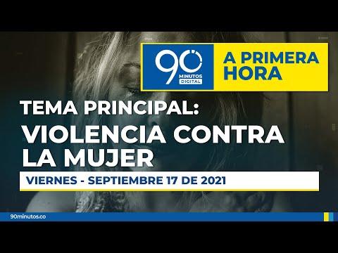 Violencia Contra la Mujer - A PRIMERA HORA - 17/09/2021 - Noticiero 90 Minutos