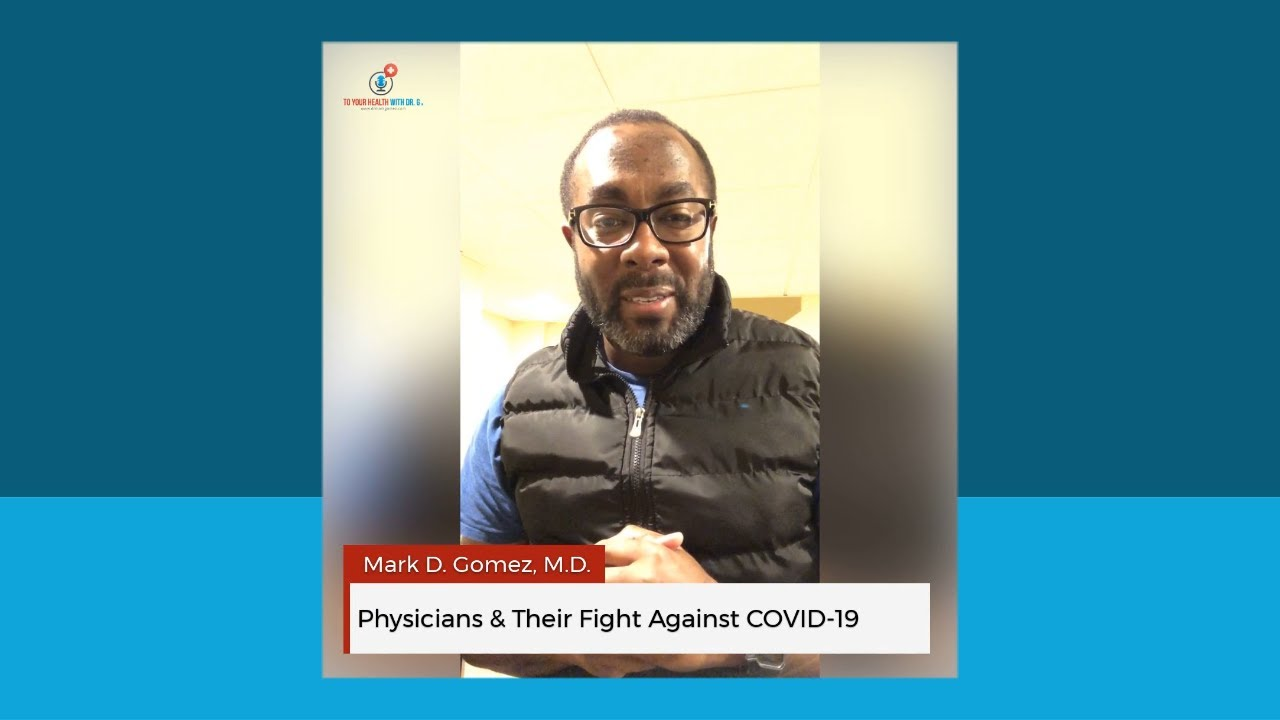 Physicians & Their Fight Against COVID-19