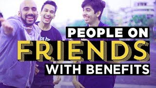 "People On ""Friends With Benefits"" Ft. Sahil Khattar 