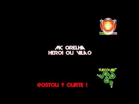 MC ORELHA - Herói ou Vilão DJ DIOGO DE NT