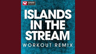 Islands in the Stream (Extended Workout Remix)