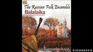The Russian Balalaika Ensemble Oh Balalaika Kamarinskaya