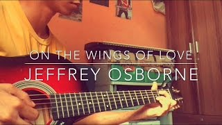 On The Wings Of Love - Jeffrey Osborne (fingerstyle cover + free tab )