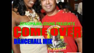 SENSIMANIA SOUND COME OVER  DANCEHALL MIX
