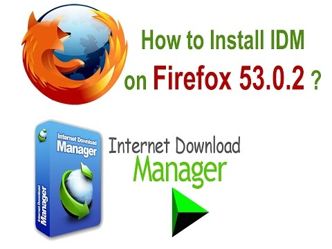 How to Download and Install IDM on Firefox 53.0.2 ?