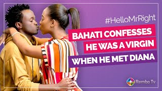 Bahati confesses he was a virgin when he met Diana ||Hello Mr.Right Sn2 ||