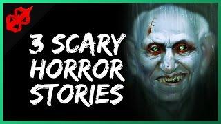 3 true scary horror stories