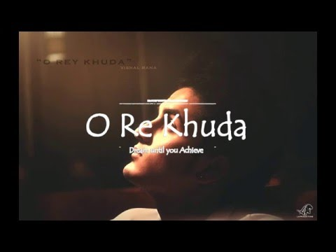O Re Khuda | Vishal Rana | Motivational...