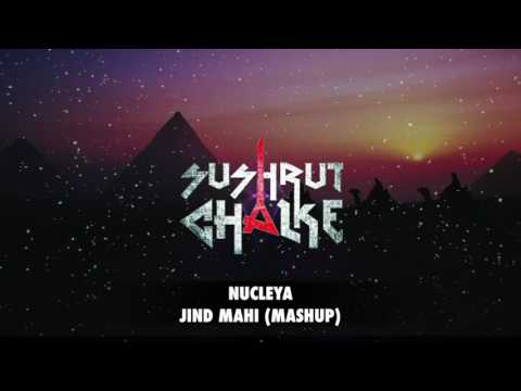 NUCLEYA - JIND MAHI (MASHUP)
