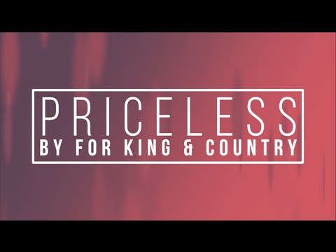 Priceless, For King and Country