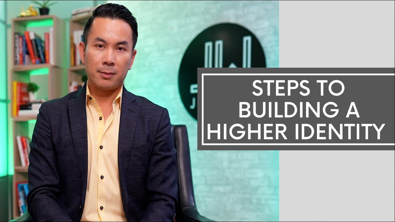 Steps To Building A Higher Identity