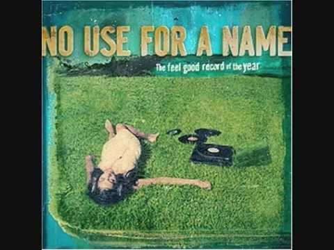 No Use for a Name - The Feel Good Song of the Year ( full album )
