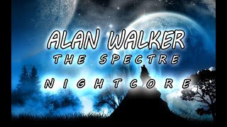 Alan Walker - The Spectre (NIGHTCORE)