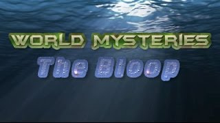Weird Or What? - The Bloop - World Mysteries