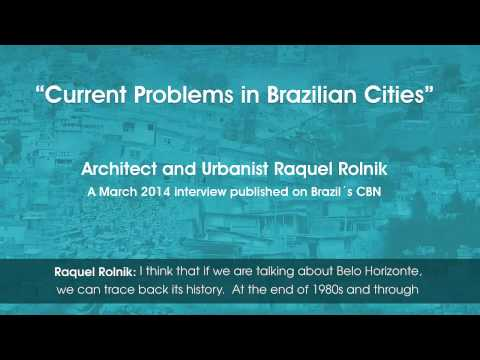 """""""Current Problems in Brazilian Cities"""" - Interview with Urbanist and Architect Raquel Rolnik"""