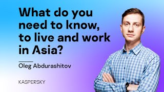 What do you need to know, to live and work in Asia?