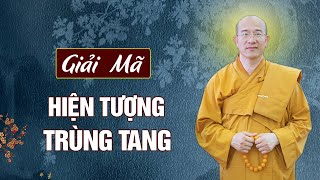 Giải Mã Hiện Tượng TRÙNG TANG (Rất hay nên xem) | Vấn Đáp Phật Pháp | Thầy Thích Trúc Thái Minh