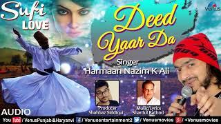Sufi Love (Full Song)   Deed Yaar Da   Harmaan Nazim K Ali   New Punjabi Sufi Song