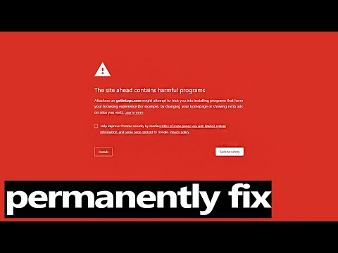 """How To Fix """"the site ahead contains harmful programs"""" 