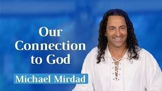 Our Connection to God