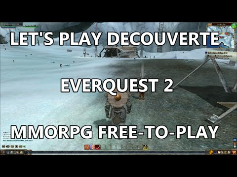 EVERQUEST 2 LET'S PLAY DECOUVERTE GAMEPLAY FR MMORPG FREE TO PLAY