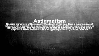 Medical vocabulary: What does Astigmatism mean