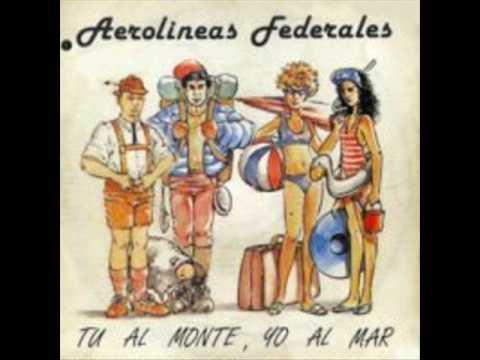 Aerolíneas Federales - Tu al monte, yo al mar