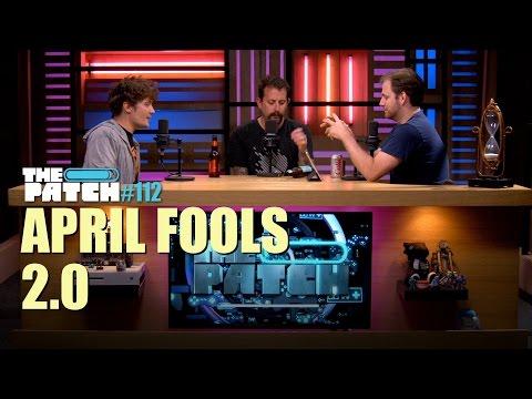 April Fools 2.0 – The Patch #112