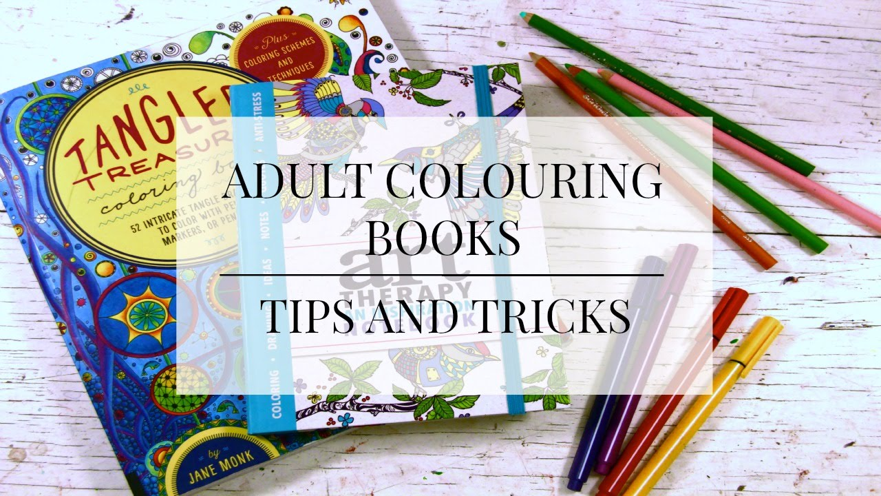 adult colouring books | tips and tricks