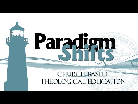 ERA-Paradigm Shifts: Church Based Theological Education