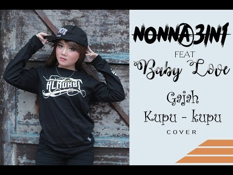 GAJAH KUPU KUPU - Nonna 3in1 Feat Baby Love (Cover)
