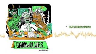 "Gnarwolves ""Daydreamer"""