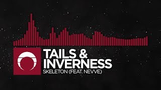[Trap] - Tails &amp inverness - Skeleton (feat. Nevve)
