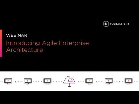 Webinar: Introducing Agile Enterprise Architecture | Pluralsight
