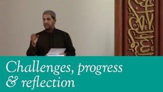 Challenges, progress and reflection: Pre-Khutbah Talk - 30th October 2015 - Shaykh Salah Al-Ansari