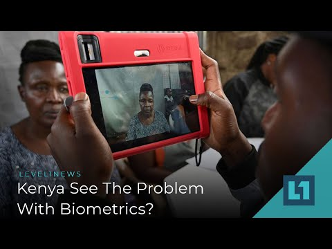 Level1 News February 11 2020: Kenya See The Problem With Biometrics? from YouTube · Duration:  48 minutes 51 seconds