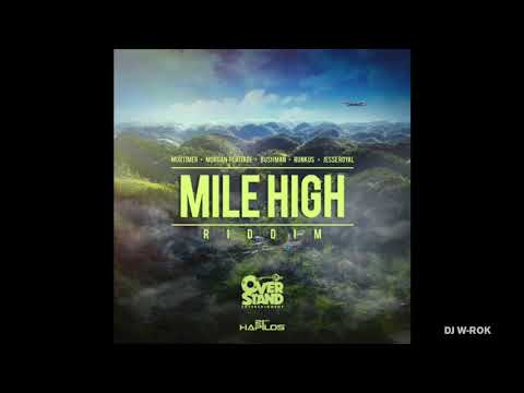 Mile High Riddim Mix - DJ W-ROK